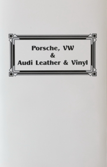 Porsche, VW, Leather & Vinyl