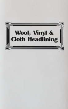 Wool, Vinyl & Cloth Headlining